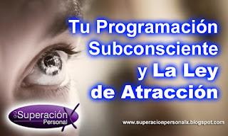 programacion subconsciente, ley de atraccion