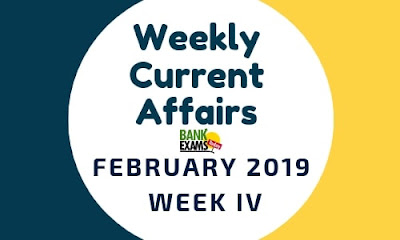 Weekly Current Affairs February 2019: Week IV