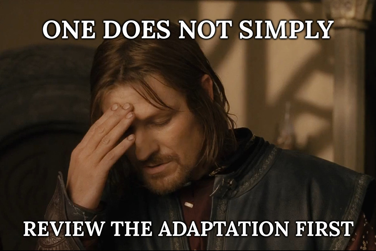 One Does Not Simply Review the Adaptation First | Lydia Sanders #TwistyMustacheReviews