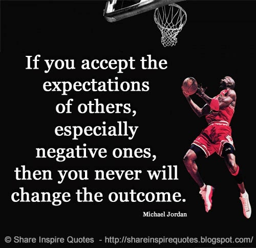 If You Accept The Expectations Of Others, Especially
