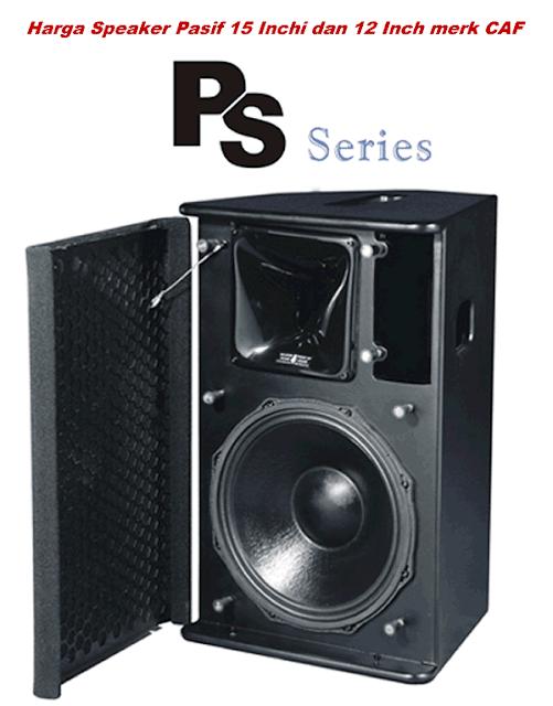 Harga Speaker Pasif 15 dan 12 Inch CAF