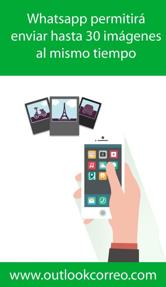 Whatsapp permitirá enviar hasta 30 imágenes al mismo tiempo