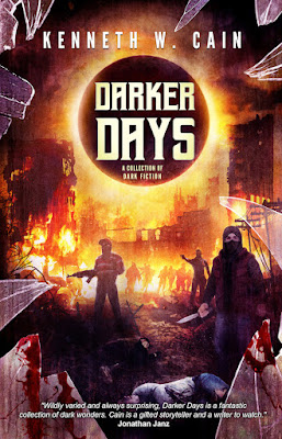 Darker Days by Kenneth W Cain, speculative fiction, horror fiction