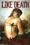 http://thepaperbackstash.blogspot.com/2007/06/like-death-tim-waggoner.html