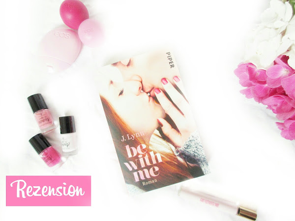 REZENSION|| BE WITH ME~J.LYNN
