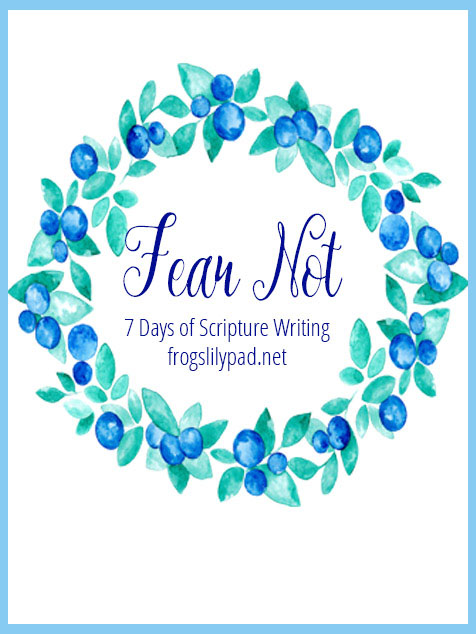 Fear Not! 7 Days of Scripture Writing. God Didn't Give Us the Spirit of Fear.