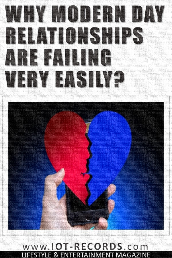 Why Modern Day Relationships Are Failing Very Easily