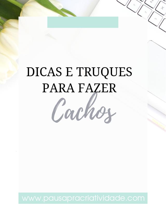 18 TRUQUES E DICAS FÁCEIS PARA FAZER CACHOS