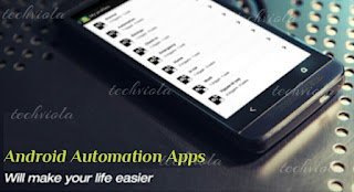 Top 5 Best Free Apps To Help Automate Tasks On Android Phones
