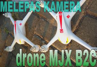Cara melepas kamera drone mjx b2c