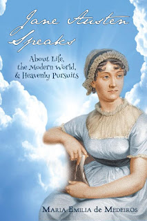 Book cover: Jane Austen Speaks: About Life, the Modern World and Heavenly Pursuits by Maria Emilia de Medeiros