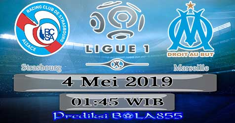 Prediksi Bola855 Strasbourg vs Marseille 4 Mei 2019