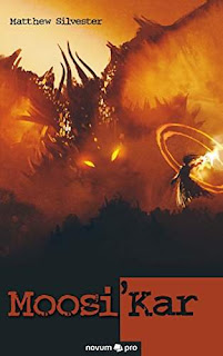 Moosi'Kar - Epic Fantasy with astounding characters and action by Matthew Silvester