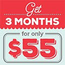 3 Months for only $55! Normally $19.95 per month.