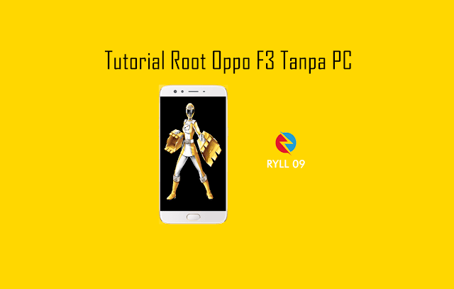 Tutorial Root Oppo F3 Tanpa PC