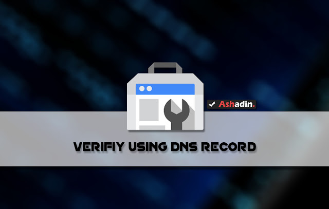Cara Verifikasi situs di Google Webmaster Tool baru dengan DNS Record