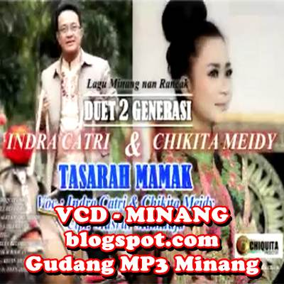 Download MP3 Chikita Meidy & Indra Catri - Tasarah Mamak (Full Album)