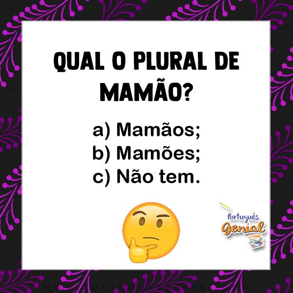 Plural de mamão - Qual o plural de?