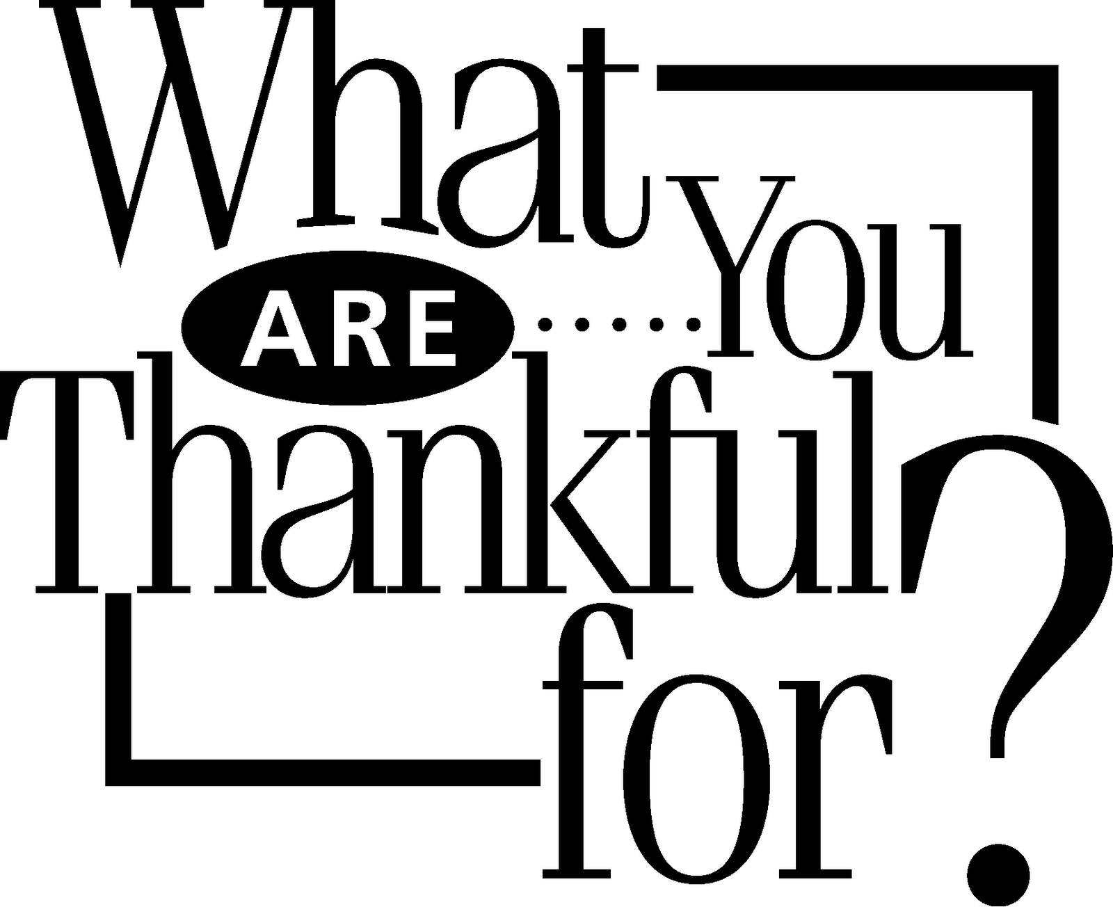 The Epistle Of Jim: What Are You Thankful For?
