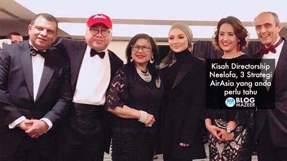3 rahsia kenapa AirAsia melantik Neelofa sebagai pengarah bebas bukan eksekutif