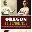 Asthmatic Weakling Writes Book on Prizefighting in Portland