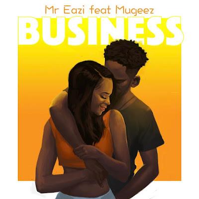 Mr Eazi ft. Mugeez – Business (download video)