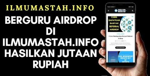 Berguru Airdrop di Ilmumastah.info Hasilkan Jutaan Rupiah
