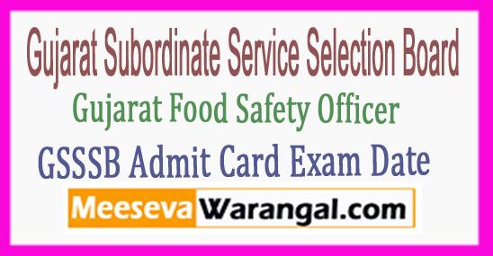 GSSSB Gujarat Food Safety Officer Admit Card Exam Date Syllabus 2017