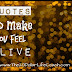 Quotes to Make You Feel Alive