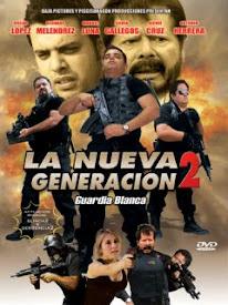 La Nueva Generacion 2: Guardia Blanca (2012)