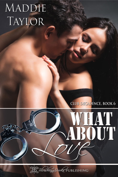 What About Love, Club Decadence Book 6