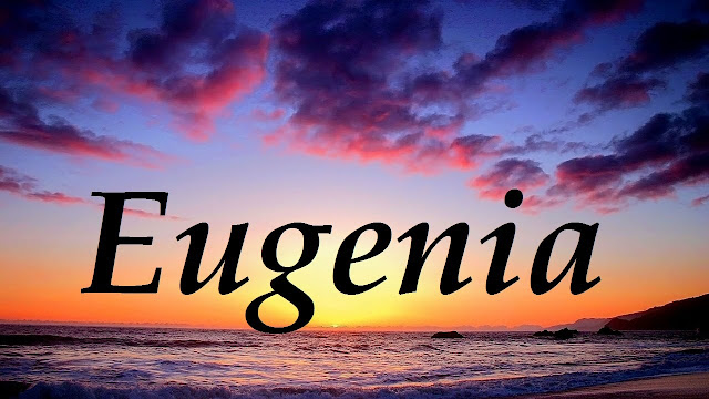 Significado de Nombre EUGENIA