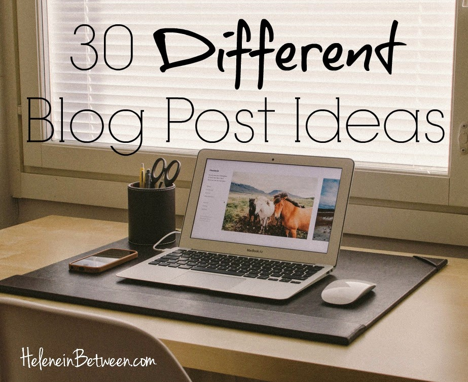 30 Different Blog Post Ideas