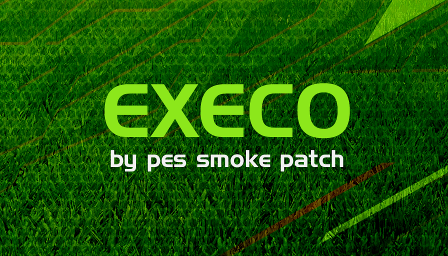 Execo Patch | PES2018 | PC | By Smoke Patch | Pes Free Downloads