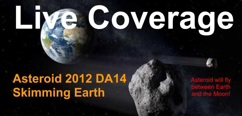 Watch Asteroid 2012 DA14's Earth Fly-By Live ~ Universe ...