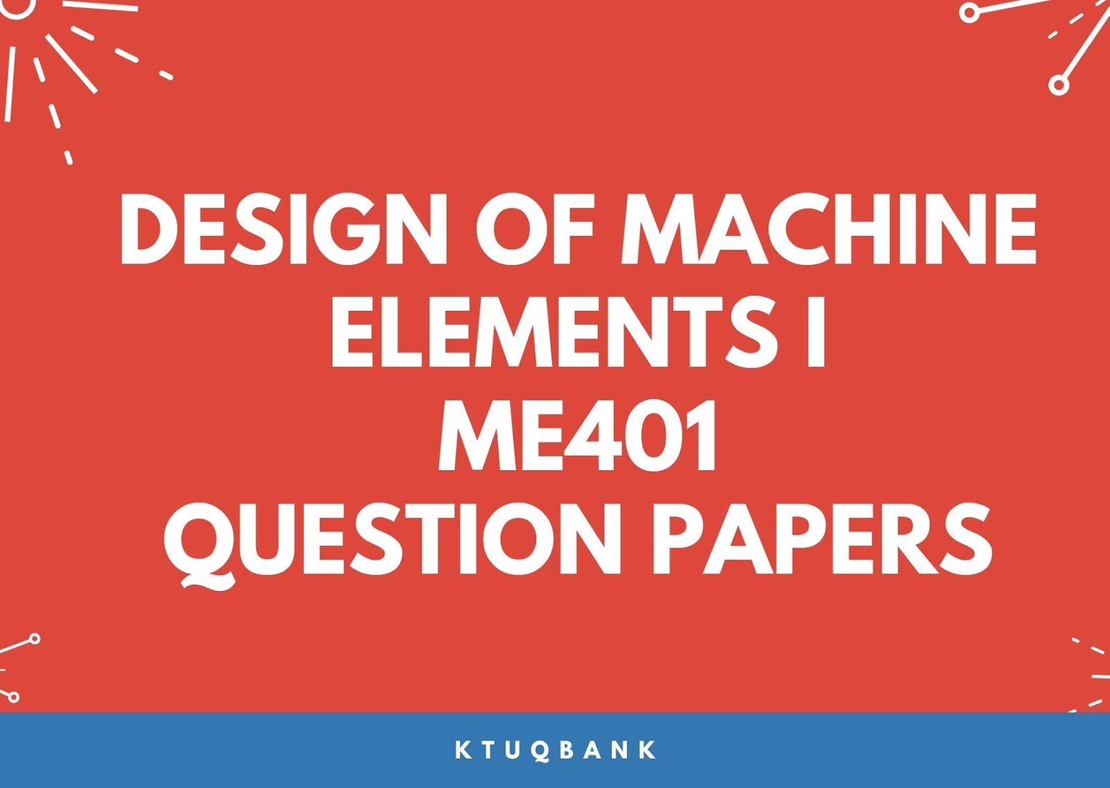 Design of Machine Elements I  | ME401 | Question Papers (2015 batch)