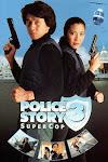 Câu Chuyện Cảnh Sát 3: Kế Hoạch Tối Cao - Police Story 3: Supercop