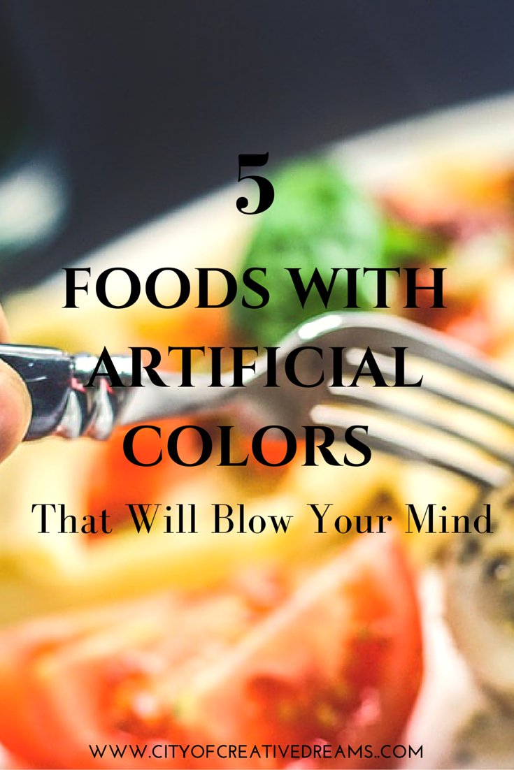 5 Foods With Artificial Colors That Will Blow Your Mind | City of Creative Dreams