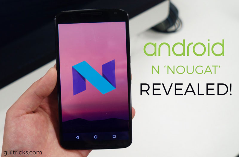 Android N Revealed! And It Is Not Nutella