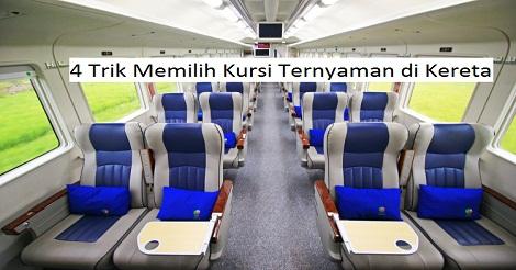 4 Trik Memilih Kursi Ternyaman di Kereta