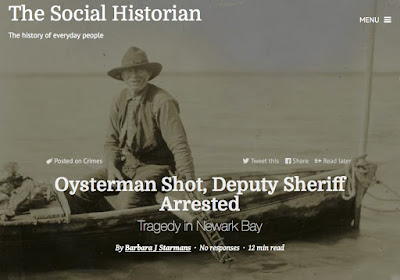"The Social Historian blog : ""Oysterman Shot, Deputy Sheriff Arrested: Tragedy in Newark Bay"" The story of Asa Dixon."