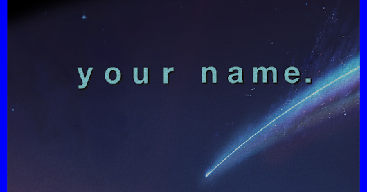 NEWS * Annunciate le edizioni Home Video di Your Name.