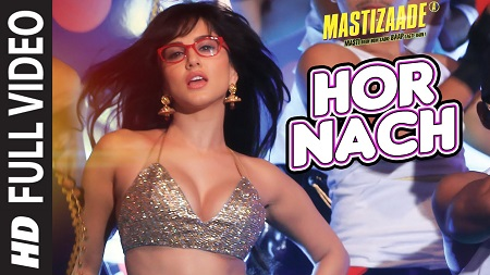 HOR NACH Full Video Song 2016 Mastizaade Sunny Leone Tusshar Kapoor Vir Das Meet Bros