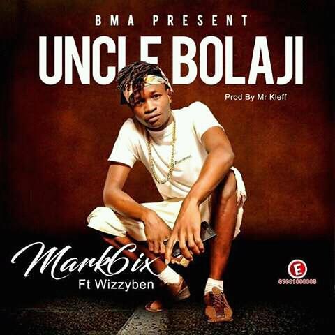 LYRICS : Mark6ix - Uncle Bolaji