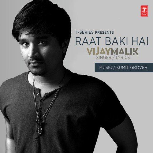 Raat Baki Hai - Vijay Malik (2016)