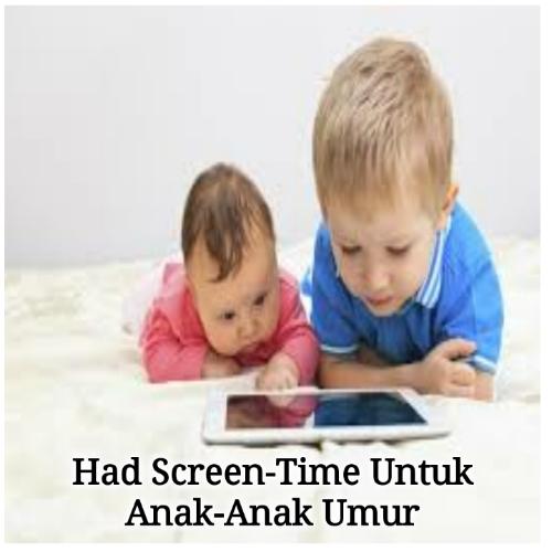 Had Screen-Time Untuk Anak-Anak Mengikut Umur