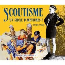 Livre Scoutisme, un siècle d'aventure