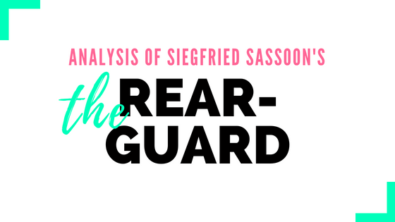 The Rear-Guard by Siegfried Sassoon- Analysis