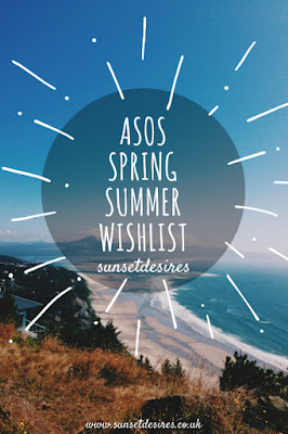http://www.sunsetdesires.co.uk/2016/03/asos-springsummer-wishlist.html