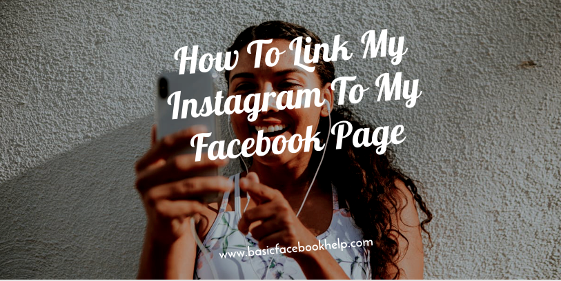 How To Link My Instagram To My Facebook Page